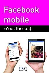 Facebook mobile, C'est facile