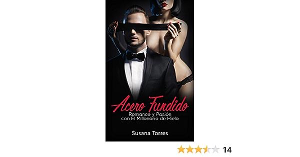 Acero Fundido: Romance, Amor y Pasión con el Millonario de Hielo (Novela Romántica y Erótica en Español: Alma Gemela nº 1)