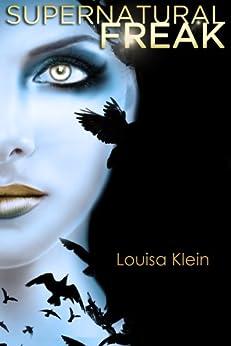 Supernatural Freak by [Klein, Louisa]