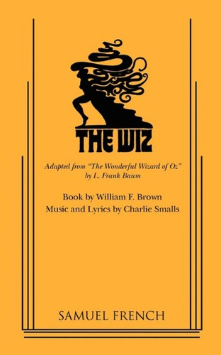 The Wiz (French's Musical Library) [Charlie Smalls - William F. Brown] (Tapa Blanda)
