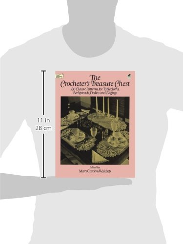 The Crocheter's Treasure Chest: 80 Classic Patterns for Tablecloths, Bedspreads, Doilies and Edgings (Dover Knitting, Crochet, Tatting, Lace)