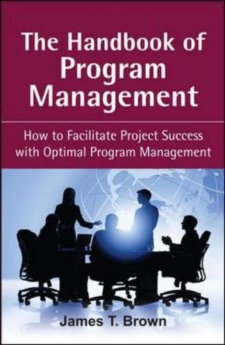 The Handbook of Program Management: How to Facilitate Project Success with Optimal Program Management (It Program Management)