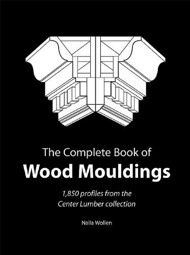 Complete Book of Wood Mouldings: 1,850 Profiles from the Center Lumber Collection