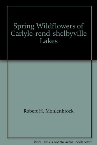 Spring Wildflowers of Carlyle-rend-shelbyville Lakes