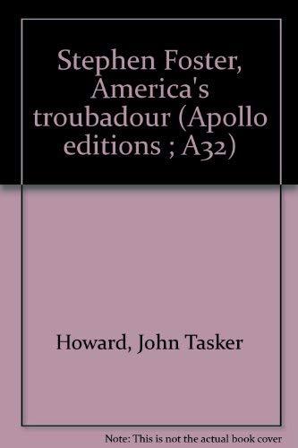 Stephen Foster, America's Troubadour book by John Tasker Howard