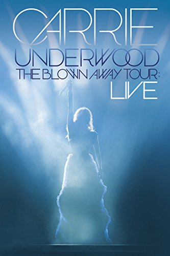 Carrie Underwood: The Blown Away Tour: Live ()