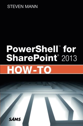 PowerShell for SharePoint 2013 How-To by Sams Publishing