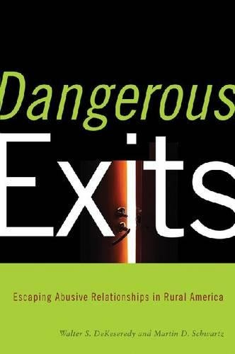 Dangerous Exits: Escaping Abusive Relationships in Rural America (Critical Issues in Crime and Society) (Exit Press)