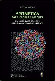 Aritmética para padres y madres: Un libro para adultos sobre la ...