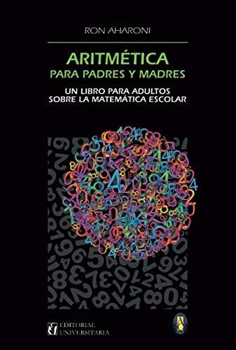 Aritmética para padres y madres: Un libro para adultos sobre ...