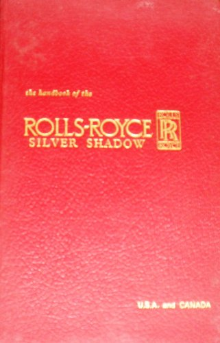(The handbook of the Rolls-Royce, Silver Shadow ...)