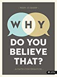 img - for Why Do You Believe That? - Bible Study Book: A Faith Conversation book / textbook / text book