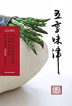 Five Seasons in The Kitchen: Zen Inspired Vegan Cooking by [Sebbag, Avital]