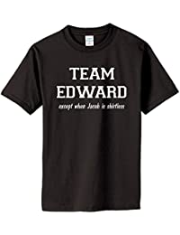 TEAM EDWARD Except when Jacob is Shirtless on Adult & Youth Cotton T-Shirt (in 26 colors)