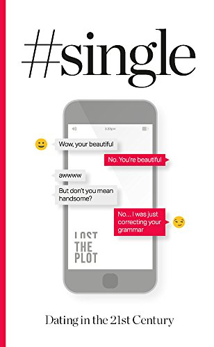 #Single: Dating in the 21st Century