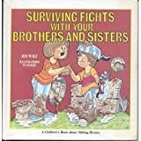img - for Surviving fights with your brothers and sisters: A children's book about sibling rivalry (Ready-set-grow) book / textbook / text book