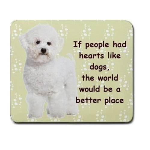 BICHON FRISE PUP DOG If people had hearts like dogs MOUSEPAD MOUSE (Bichon Frise Pups)
