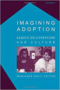 com imagining adoption essays on literature and culture  com imagining adoption essays on literature and culture 9780472030026 marianne novy books
