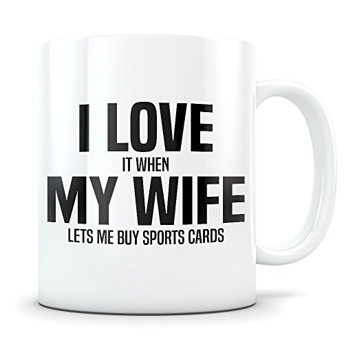 Sports Card Gift for Husband - Funny Collector Mug for Married Men - Gag Coffee Cup for Memorabilia Enthusiast - Best I Love My Wife Present Idea for Him