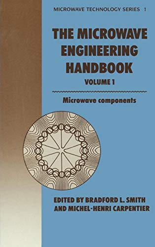 Microwave Engineering Handbook Volume 1: Microwave Components (Microwave and RF Techniques and Applications)