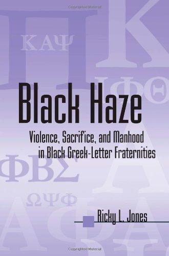 Black Haze: Violence, Sacrifice, and Manhood in Black Greek-Letter Fraternities (African American Studies) (Suny Series in African American Studies) by Jones, Ricky L. (January 19, 2004) Paperback