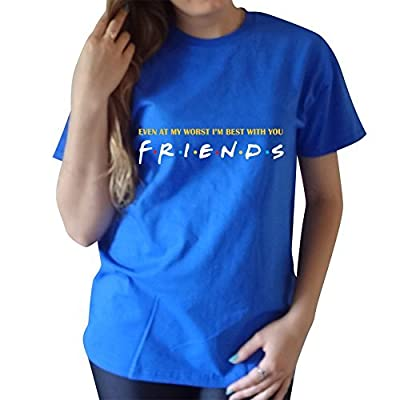 even at my worst i'm best with you F.R.I.E.N.D.S unisex T-Shirt
