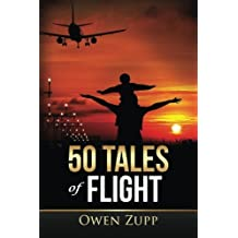 50 Tales of Flight: From Biplanes to Boeings. by Owen Zupp (2013-02-23)
