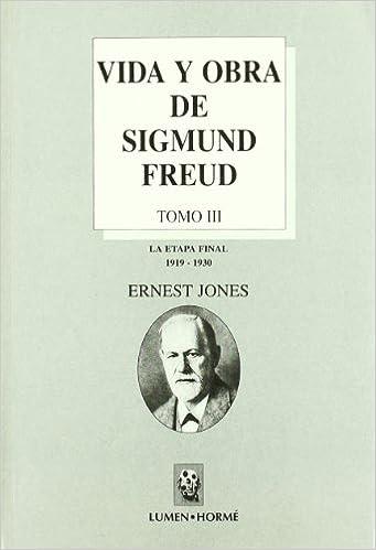 Vida y Obra de Sigmund Freud - Tomo III