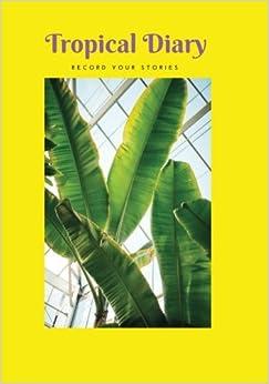 Descargar Novelas Torrent Tropical Diary: Fill Your Days With Joy! Epub Gratis 2019