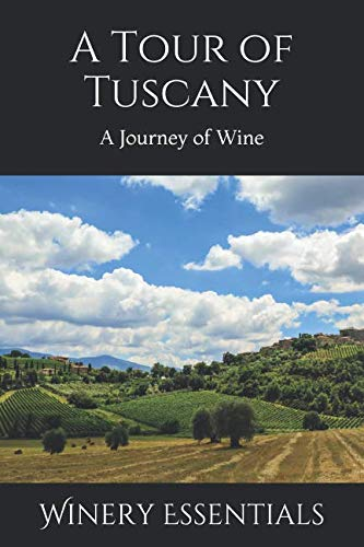 (A Tour of Tuscany: A Journey of)