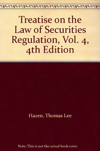 Treatise on the Law of Securities Regulation, Vol. 4, 4th Edition
