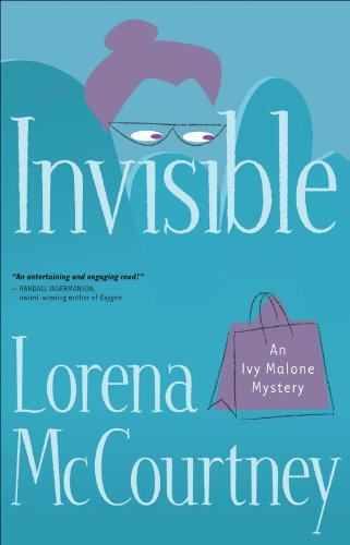 Invisible (An Ivy Malone Mystery Book #1): A Novel by [McCourtney, Lorena]