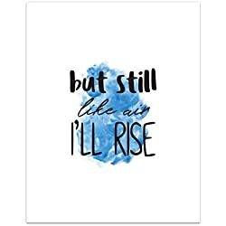 Still I Rise Maya Angelou Art Print - 11x14 Large Size Heavy Cardstock - Blue Black White Design - Motivational Inspirational Quotes - Feminine Modern Office Home Wall Decor Poster - Hang or Frame