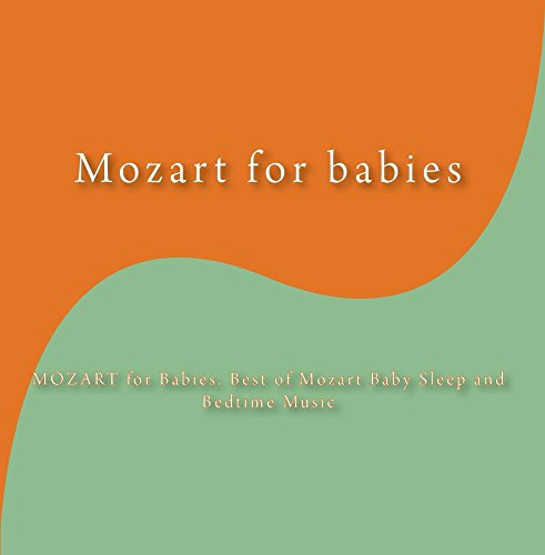 MOZART for Babies. Best of Mozart Baby Sleep and Bedtime Music