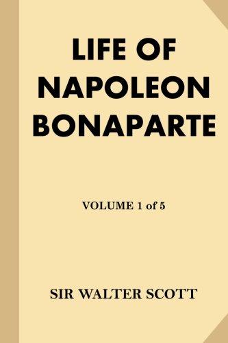 Life of Napoleon Bonaparte [Volume 1 of 5] (Large Print)