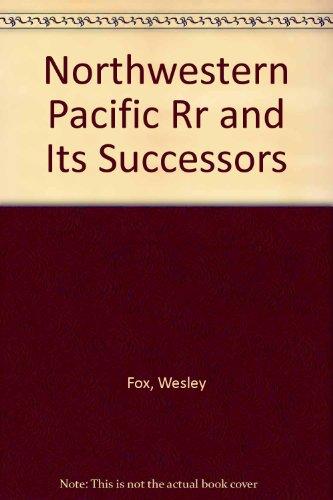 Pacific Railroad Northwestern (Northwestern Pacific Railroad and Its Successors)