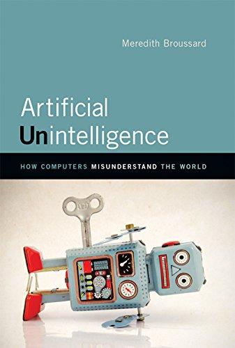 Artificial Unintelligence: How Computers Misunderstand the World (MIT Press)