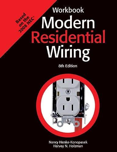 modern residential wiring harvey n holzman nancy henke konopasek rh amazon com Modern Residential Wiring Conductors Modern Residential Wiring Workbook Answers