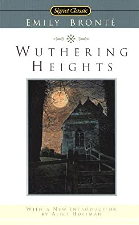 Wuthering Heights (Signet Classics) - Kindle edition by Emily Bronte, Alice Hoffman, Juliet