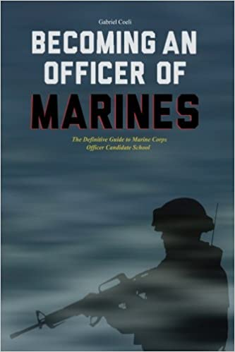 `IBOOK` Becoming An Officer Of Marines: The Definitive Guide To Marine Corps Officer Candidate School. contain golpe graduate alumni Somos segundo Nacional