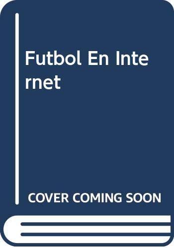 Futbol En Internet por Marco Antonio Blanco,Lucia Borrero
