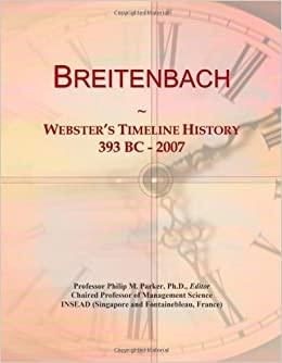 Book Breitenbach: Webster's Timeline History, 393 BC - 2007 by Icon Group International (2009-06-06)