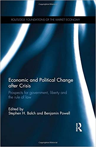 Book Economic and Political Change after Crisis: Prospects for government, liberty and the rule of law (Routledge Foundations of the Market Economy)