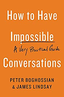 Book Cover: How to Have Impossible Conversations: A Very Practical Guide