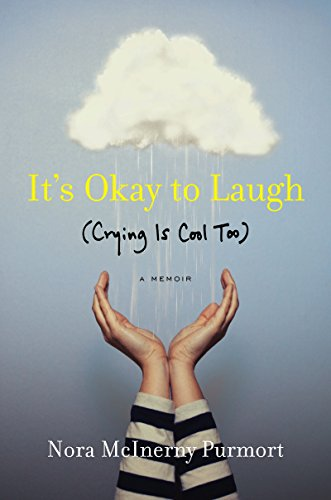 Book Cover: It's okay to laugh (crying is cool, too)