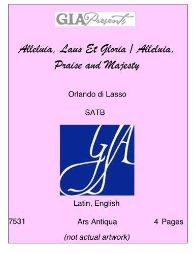 Alleluia, Laus Et Gloria / Alleluia, Praise and Majesty-- Orlando di Lasso-SATB