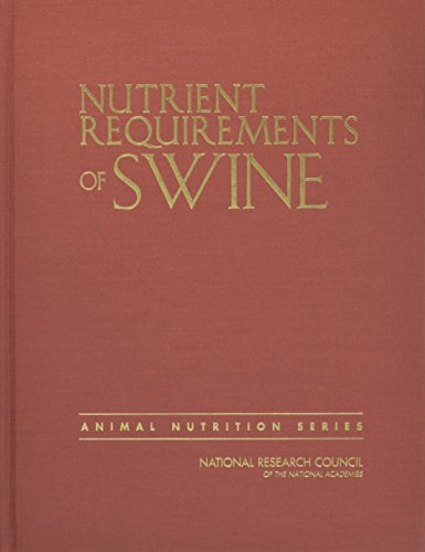 Nutrient Requirements of Swine: Eleventh Revised Edition (Animal Nutrition)