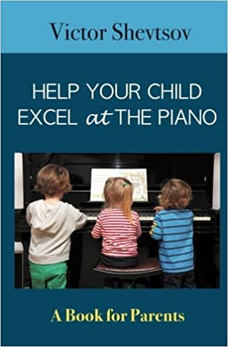 Book Help your Child Excel at the Piano: Book for Parents by Victor Shevtsov (2016-04-27)