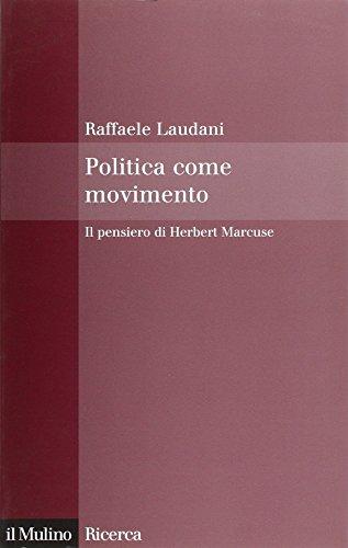 Politica come movimento. Il pensiero di Herbert Marcuse