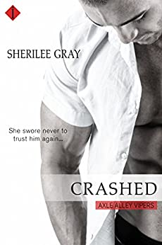 Crashed (Axle Alley Vipers) by [Gray, Sherilee]